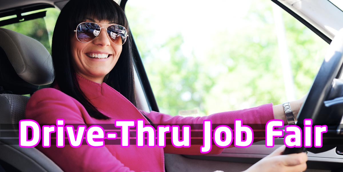 Drive-Thru Job Fair text over image of woman behind the wheel of her car.